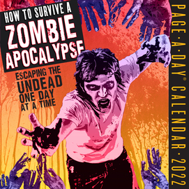 How to Survive a Zombie Apocalypse Page-A-Day Calendar 2022 - cover