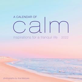 A Calendar of Calm Wall Calendar 2022 - cover