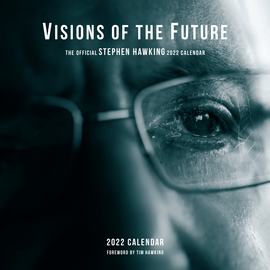 Visions of the Future: The Official Stephen Hawking Wall Calendar 2022 - cover