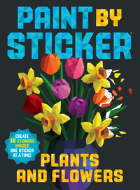 Paint by Sticker: Plants and Flowers - cover