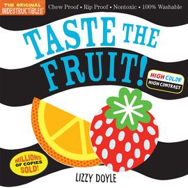 Indestructibles:Taste the Fruit! (High Color High Contrast) - cover