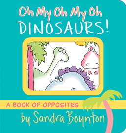Oh My Oh My Oh Dinosaurs! - cover