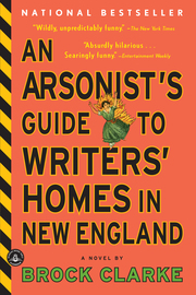 An Arsonist's Guide to Writers' Homes in New England - cover