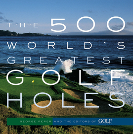 The 500 World's Greatest Golf Holes - cover