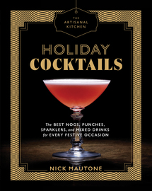 The Artisanal Kitchen: Holiday Cocktails - cover