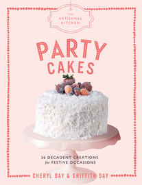 The Artisanal Kitchen: Party Cakes - cover