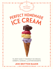The Artisanal Kitchen: Perfect Homemade Ice Cream - cover