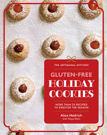 The Artisanal Kitchen: Gluten-Free Holiday Cookies - cover