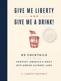 Give Me Liberty and Give Me a Drink! - cover