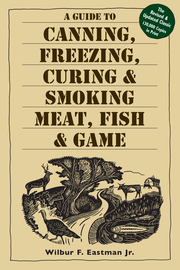 A Guide to Canning, Freezing, Curing & Smoking Meat, Fish & Game - cover