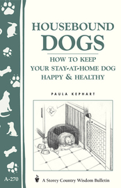 Housebound Dogs: How to Keep Your Stay-at-Home Dog Happy & Healthy - cover