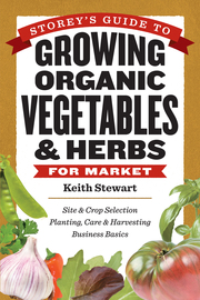 Storey's Guide to Growing Organic Vegetables & Herbs for Market - cover