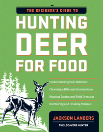 The Beginner's Guide to Hunting Deer for Food - cover