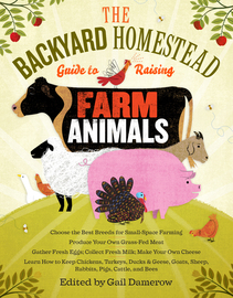 The Backyard Homestead Guide to Raising Farm Animals - cover