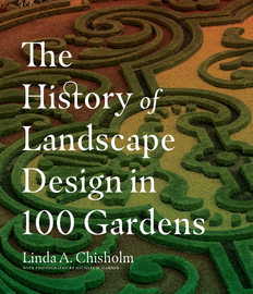 The History of Landscape Design in 100 Gardens - cover