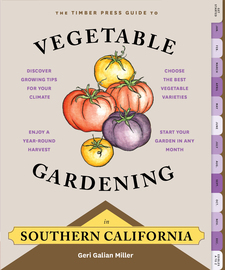 The Timber Press Guide to Vegetable Gardening in Southern California - cover