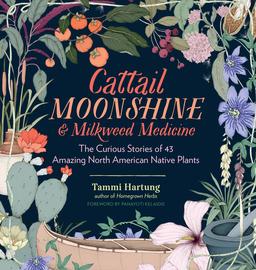 Cattail Moonshine & Milkweed Medicine - cover