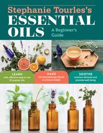 Stephanie Tourles's Essential Oils: A Beginner's Guide - cover