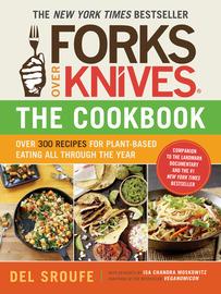 Forks Over Knives—The Cookbook - cover