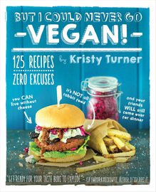 But I Could Never Go Vegan! - cover