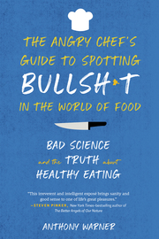 The Angry Chef's Guide to Spotting Bullsh*t in the World of Food - cover