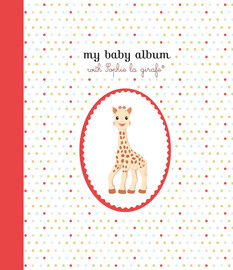 My Baby Album with Sophie la girafe®, Second Edition - cover