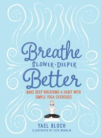 Breathe Slower, Deeper, Better - cover