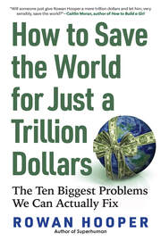How to Save the World for Just a Trillion Dollars - cover