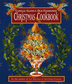Camille Glenn's Old-Fashioned Christmas Cookbook - cover