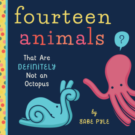 Fourteen Animals (That Are Definitely Not an Octopus) - cover