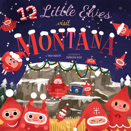 12 Little Elves Visit Montana - cover