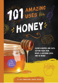 101 Amazing Uses for Honey - cover