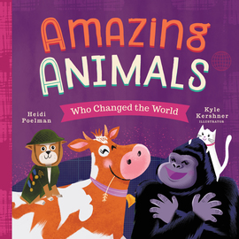 Amazing Animals Who Changed the World - cover