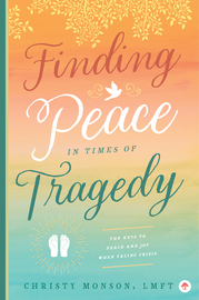 Finding Peace in Times of Tragedy - cover