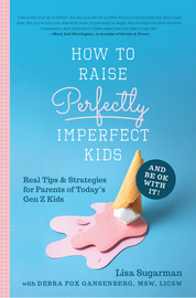 How to Raise Perfectly Imperfect Kids and Be OK with It - cover