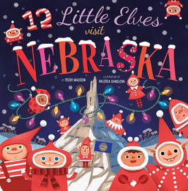 12 Little Elves Visit Nebraska - cover