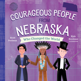 Courageous People from Nebraska Who Changed the World - cover