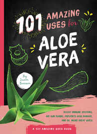 101 Amazing Uses for Aloe Vera - cover