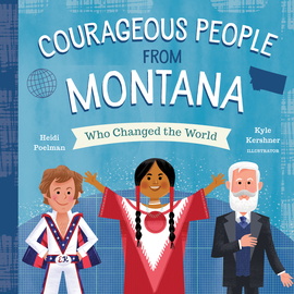 Courageous People from Montana Who Changed the World - cover