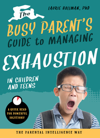 The Busy Parent's Guide to Managing Exhaustion in Children and Teens - cover
