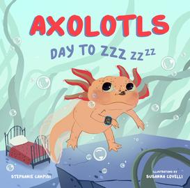 Axolotls: Day to ZZZ - cover