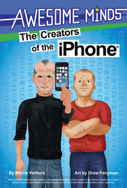 The Awesome Minds: The Creators of the iPhone® - cover