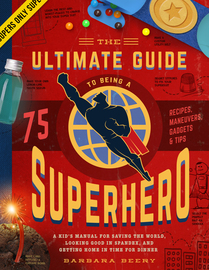 The Ultimate Guide to Being a Superhero - cover