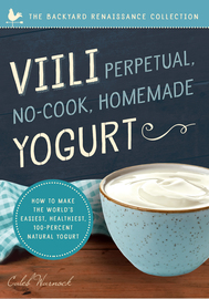 Viili Perpetual, No-Cook, Homemade Yogurt - cover