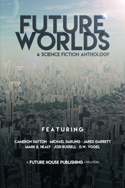 Future Worlds: A Science Fiction Anthology - cover