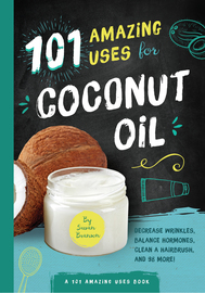 101 Amazing Uses for Coconut Oil - cover
