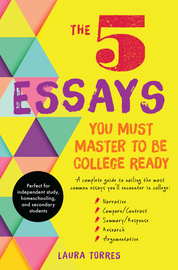 The 5 Essays You Must Master to Be College Ready - cover