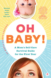 Oh Baby! A Mom's Self-Care Survival Guide for the First Year - cover