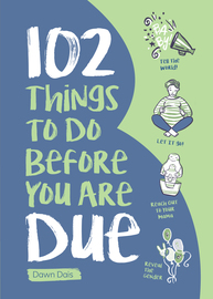 102 Things to Do Before you Are Due - cover