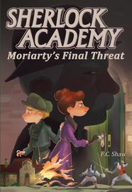 Sherlock Academy: Moriarty's Final Threat - cover